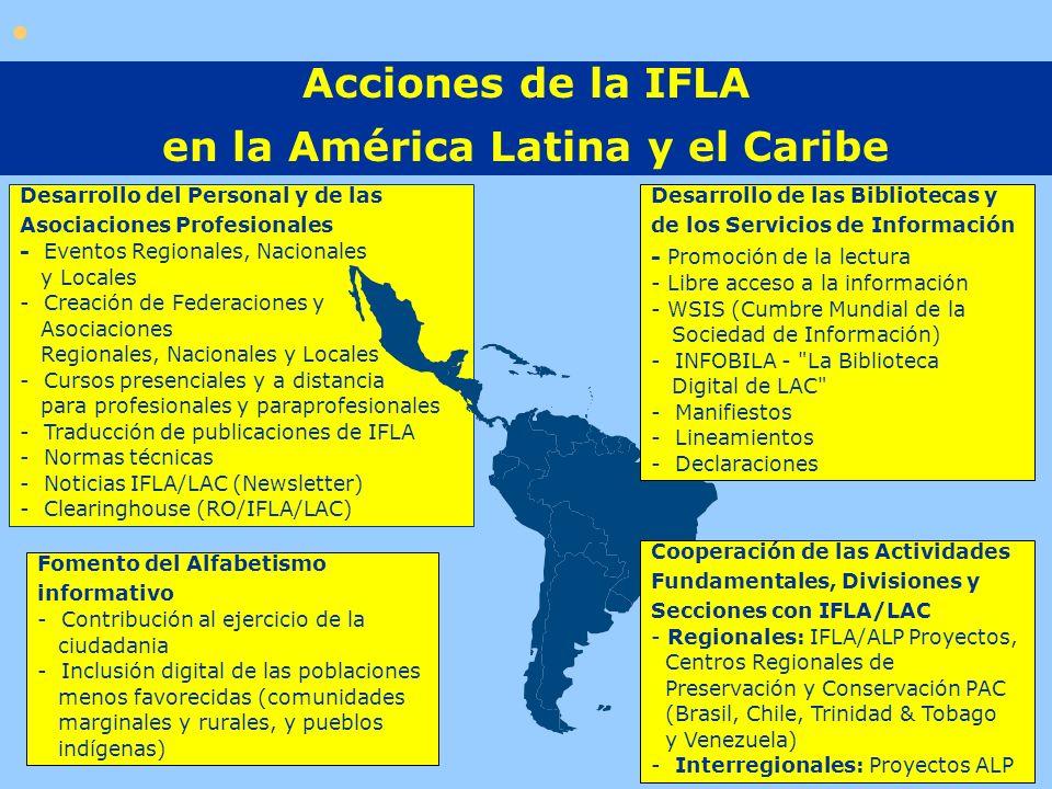 Acciones de la IFLA en la América Latina y el Caribe Desarrollo del Personal y de las Asociaciones Profesionales - Eventos Regionales, Nacionales y Lo