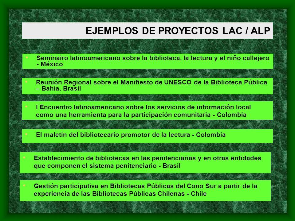 EJEMPLOS DE PROYECTOS LAC / ALP Seminairo latinoamericano sobre la biblioteca, la lectura y el niño callejero - México Reunión Regional sobre el Manif