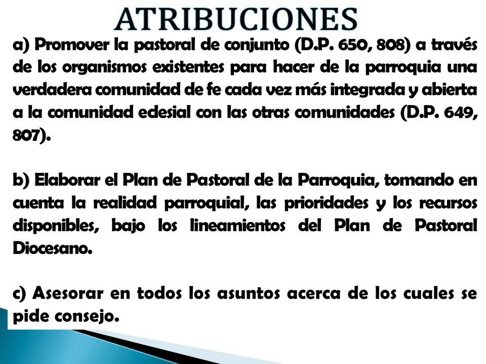 a) Promover la pastoral de conjunto (D.P. 650, 808) a través de los organismos existentes para hacer de la parroquia una verdadera comunidad de fe cad