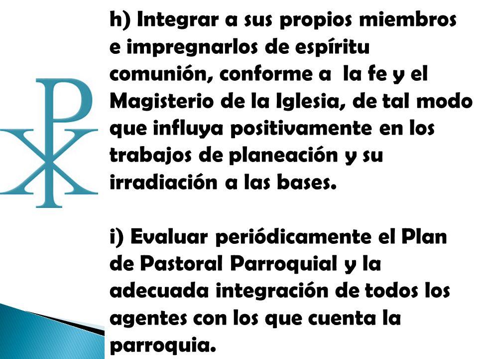 j) Analizar la conveniencia de promover la integración de equipos de animación pastoral en las poblaciones que, perteneciendo al territorio parroquial, lo requieran por razón de su distancia y número de habitantes.
