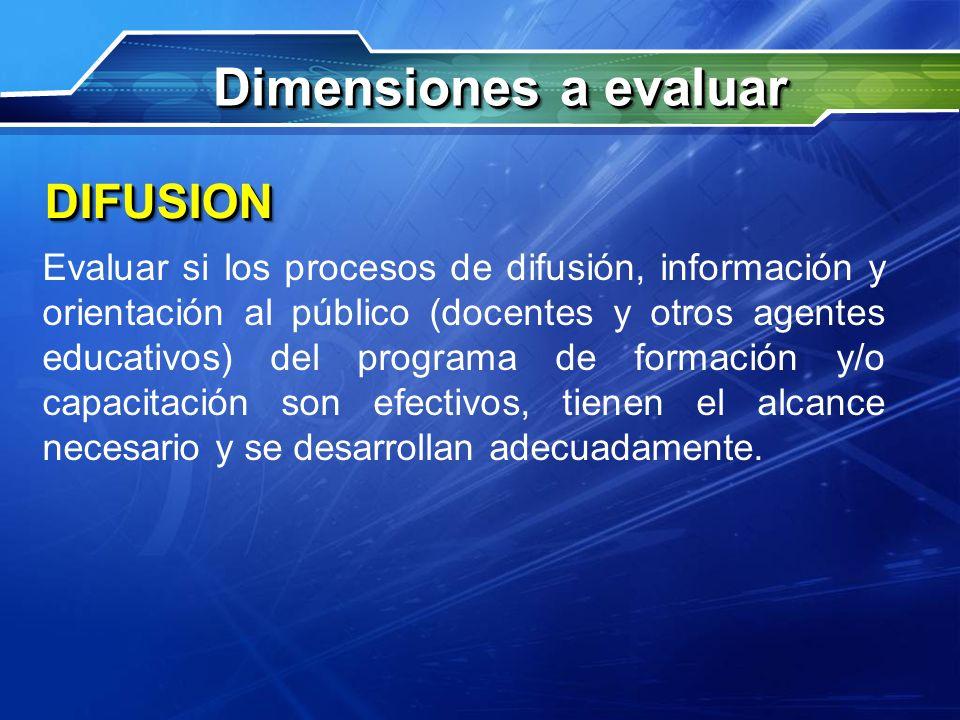 Evaluar si los procesos de difusión, información y orientación al público (docentes y otros agentes educativos) del programa de formación y/o capacita