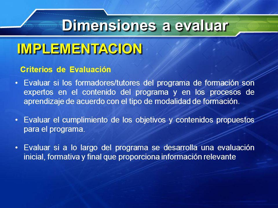 IMPLEMENTACIONIMPLEMENTACION Evaluar si los formadores/tutores del programa de formación son expertos en el contenido del programa y en los procesos d