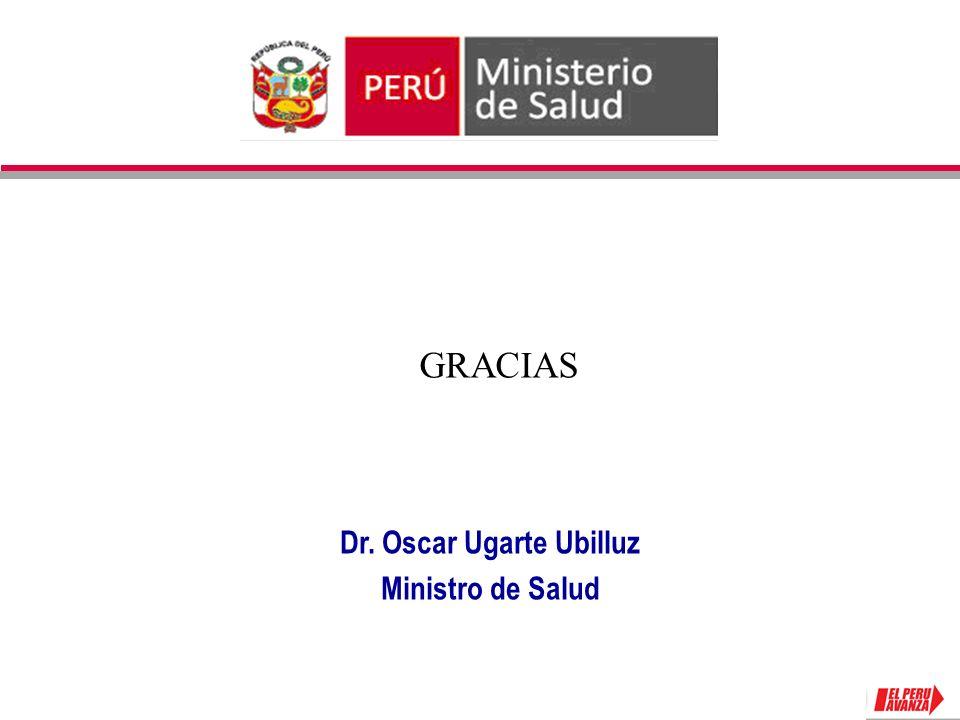 Dr. Oscar Ugarte Ubilluz Ministro de Salud