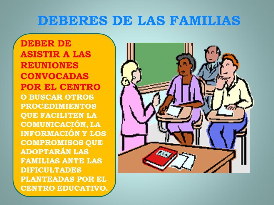 DEBERES DE LAS FAMILIAS DEBER DE COMPROMISO COMO PRIMEROS RESPONSABLES DE LA EDUCACIÓN DE SUS HIJOS E HIJAS, A LAS FAMILIAS, LES CORRESPONDE ADOPTAR L