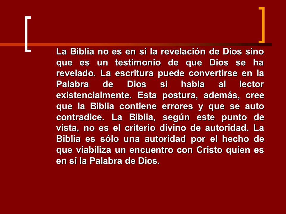 La Biblia no es en sí la revelación de Dios sino que es un testimonio de que Dios se ha revelado. La escritura puede convertirse en la Palabra de Dios