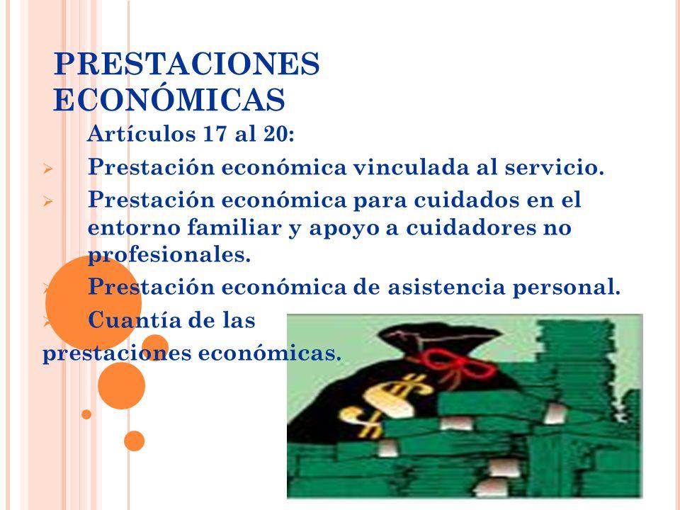 Artículos 17 al 20: Prestación económica vinculada al servicio. Prestación económica para cuidados en el entorno familiar y apoyo a cuidadores no prof