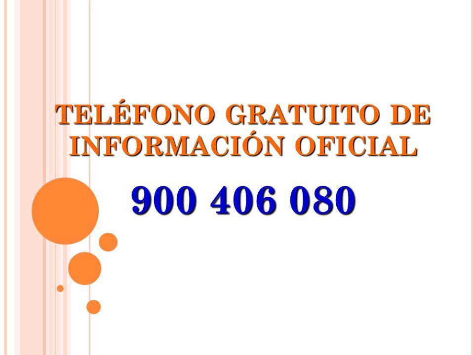 TELÉFONO GRATUITO DE INFORMACIÓN OFICIAL 900 406 080