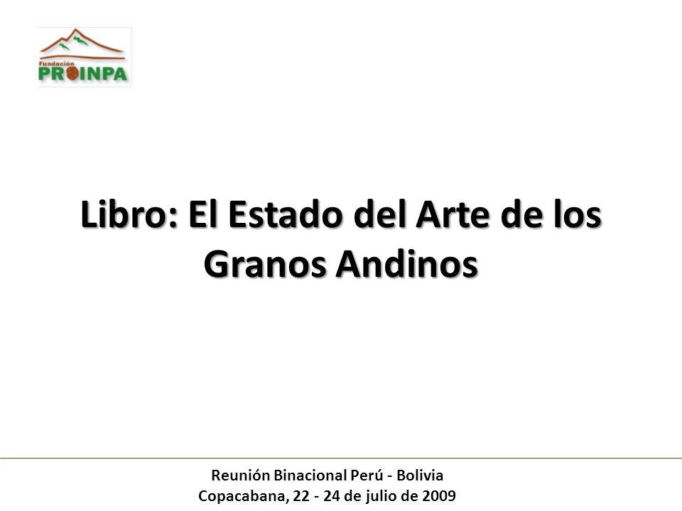 Objetivo Elaborar un libro intitulado El estado del arte de los granos andinos, Componente Bolivia.