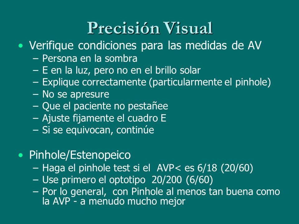 Examen Oftalmológico Error Refractivo: AV <6/18 mejorando a 6/18 con pinhole/estenopeicoError Refractivo: AV <6/18 (20/60) mejorando a 6/18 (20/60) con pinhole/estenopeico Cataratas: AV<6/18 no mejorando con pinhole/estenopeico y los cristalinos obviamente opacosCataratas: AV<6/18 (20/60) no mejorando con pinhole/estenopeico y los cristalinos obviamente opacos Afaquia sin corregir: VA <6/18 con afaquia, mejorando por lo menos en 6/60 con pinhole/estenopeicoAfaquia sin corregir: VA <6/18 (20/60) con afaquia, mejorando por lo menos en 6/60 (20/200) con pinhole/estenopeico ¿Que hacer si un ojo tuviera discapacidad visual ?¿Que hacer si un ojo tuviera discapacidad visual .