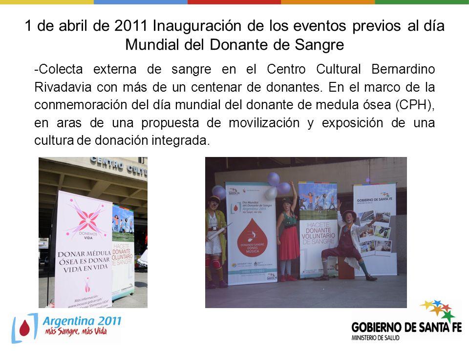 1 de abril de 2011 Inauguración de los eventos previos al día Mundial del Donante de Sangre -Colecta externa de sangre en el Centro Cultural Bernardin