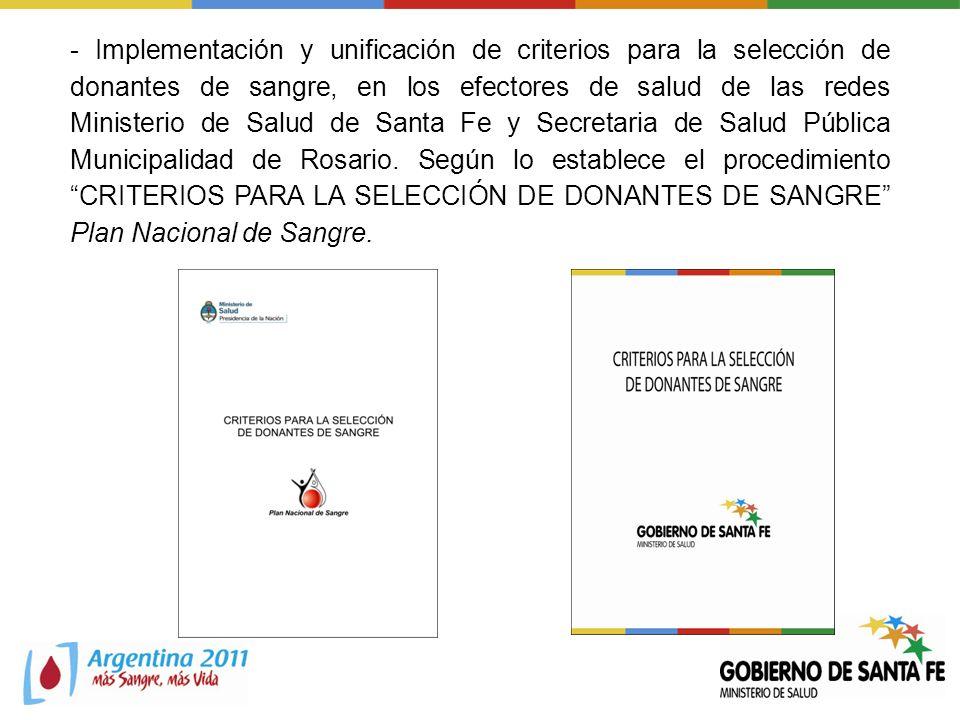 - Implementación y unificación de criterios para la selección de donantes de sangre, en los efectores de salud de las redes Ministerio de Salud de San