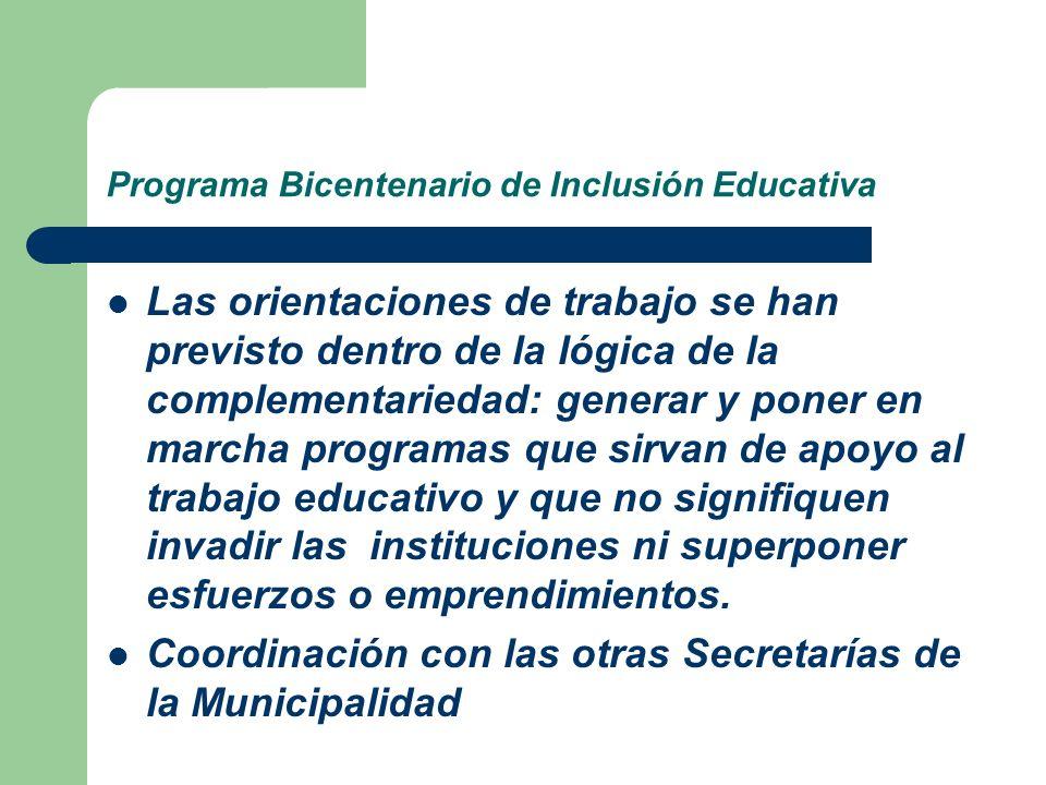 Programa Bicentenario de Inclusión Educativa Las orientaciones de trabajo se han previsto dentro de la lógica de la complementariedad: generar y poner