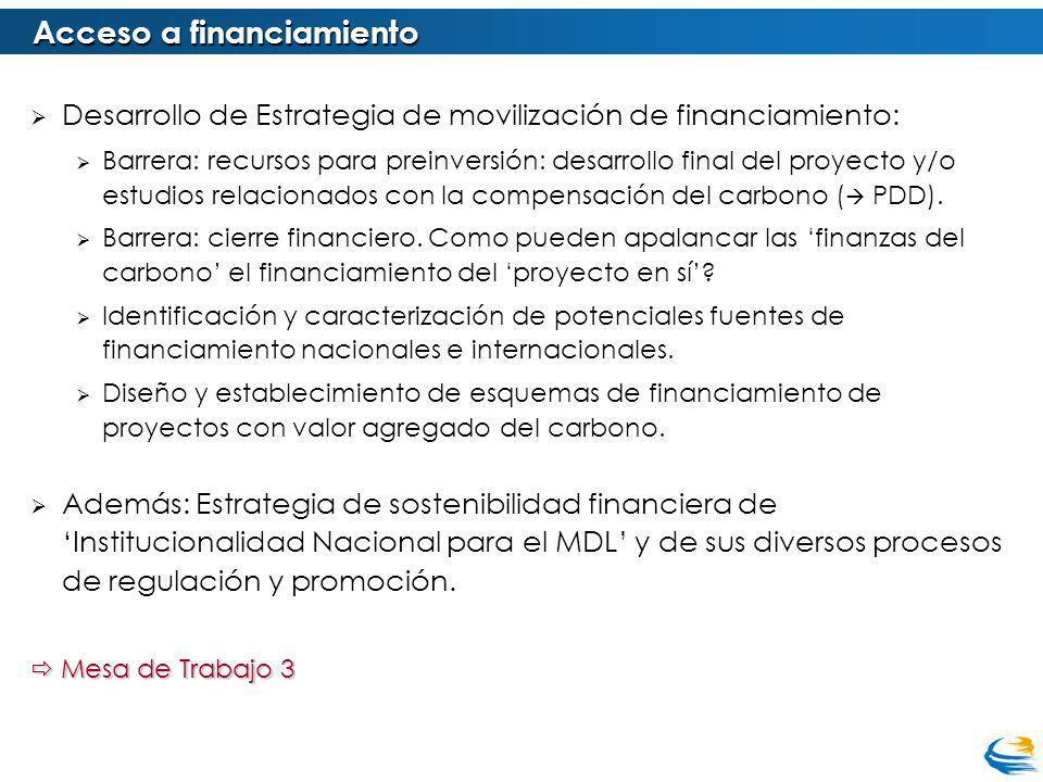 Desarrollo de Estrategia de movilización de financiamiento: Barrera: recursos para preinversión: desarrollo final del proyecto y/o estudios relacionados con la compensación del carbono ( PDD).