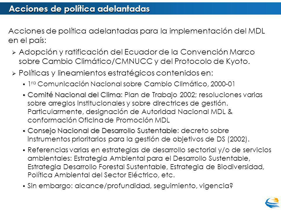 Acciones de política adelantadas para la implementación del MDL en el país: Adopción y ratificación del Ecuador de la Convención Marco sobre Cambio Climático/CMNUCC y del Protocolo de Kyoto.