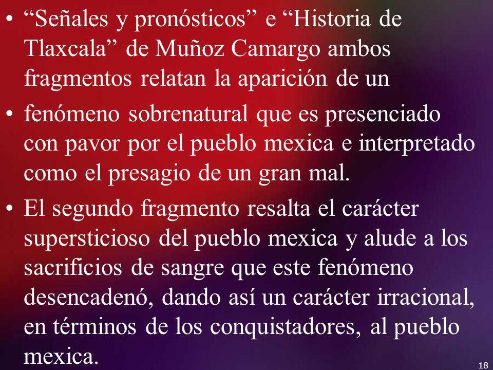Señales y pronósticos e Historia de Tlaxcala de Muñoz Camargo ambos fragmentos relatan la aparición de un fenómeno sobrenatural que es presenciado con