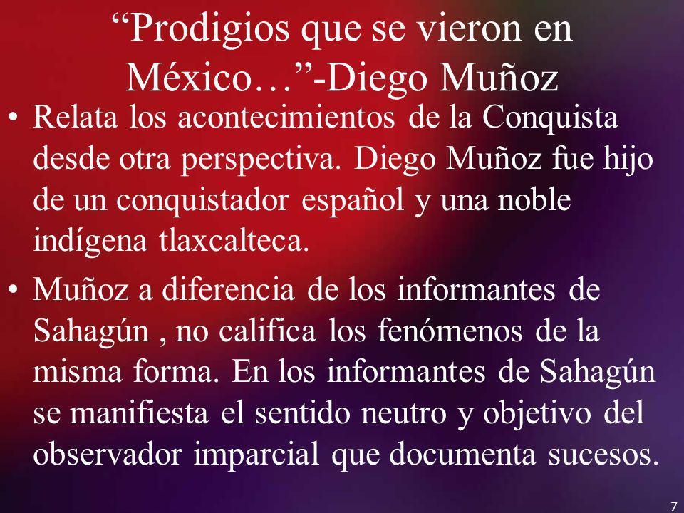 Prodigios que se vieron en México…-Diego Muñoz Relata los acontecimientos de la Conquista desde otra perspectiva. Diego Muñoz fue hijo de un conquista