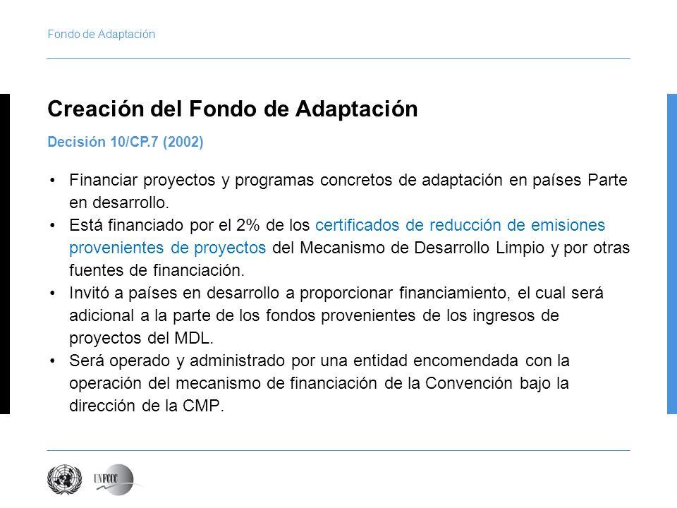 Fondo de Adaptación Financiar proyectos y programas concretos de adaptación en países Parte en desarrollo.