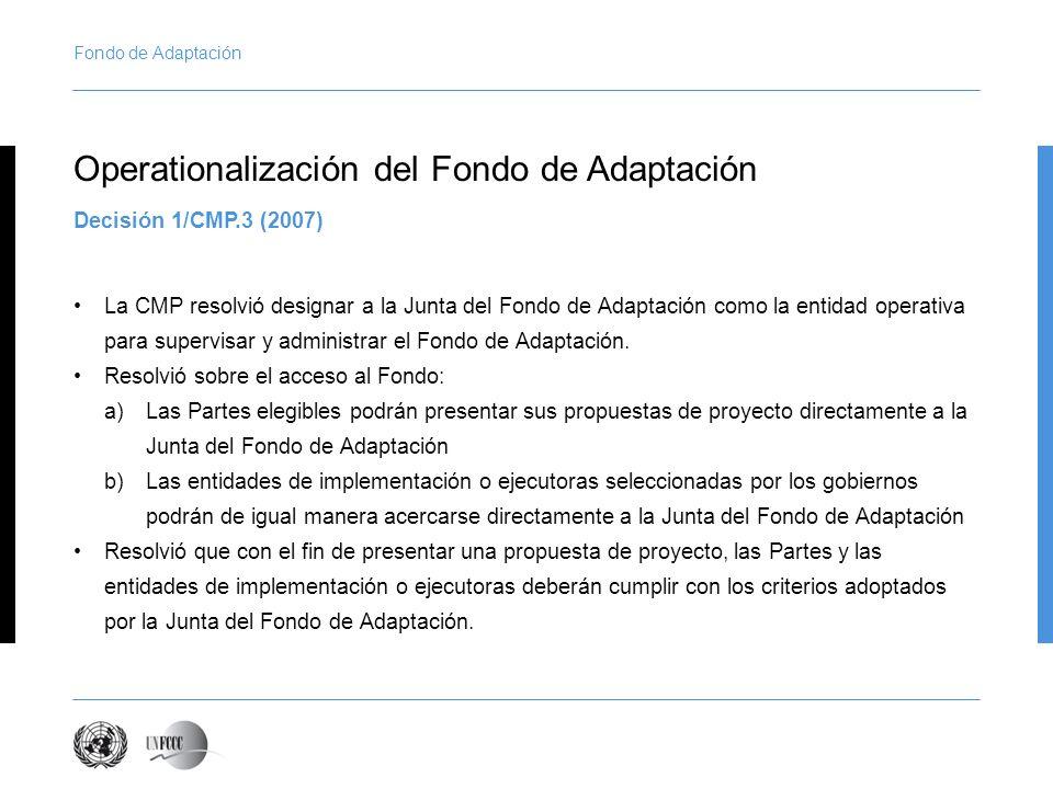 Fondo de Adaptación La CMP resolvió designar a la Junta del Fondo de Adaptación como la entidad operativa para supervisar y administrar el Fondo de Adaptación.