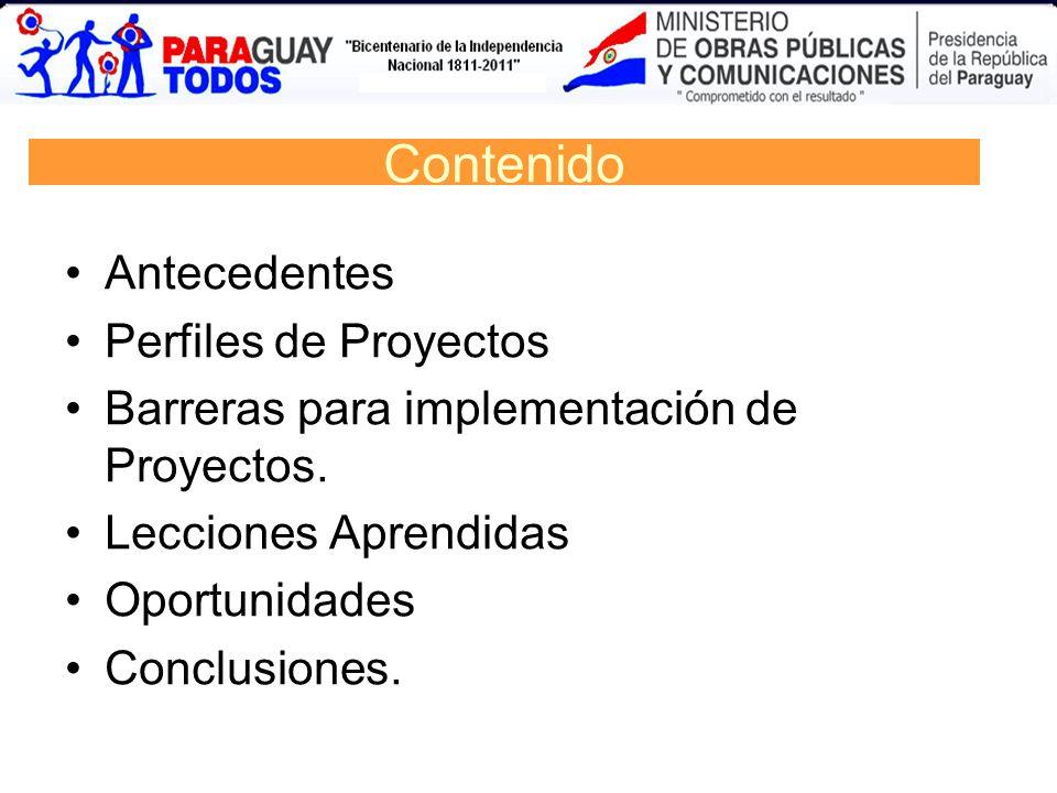 Contenido Antecedentes Perfiles de Proyectos Barreras para implementación de Proyectos. Lecciones Aprendidas Oportunidades Conclusiones.
