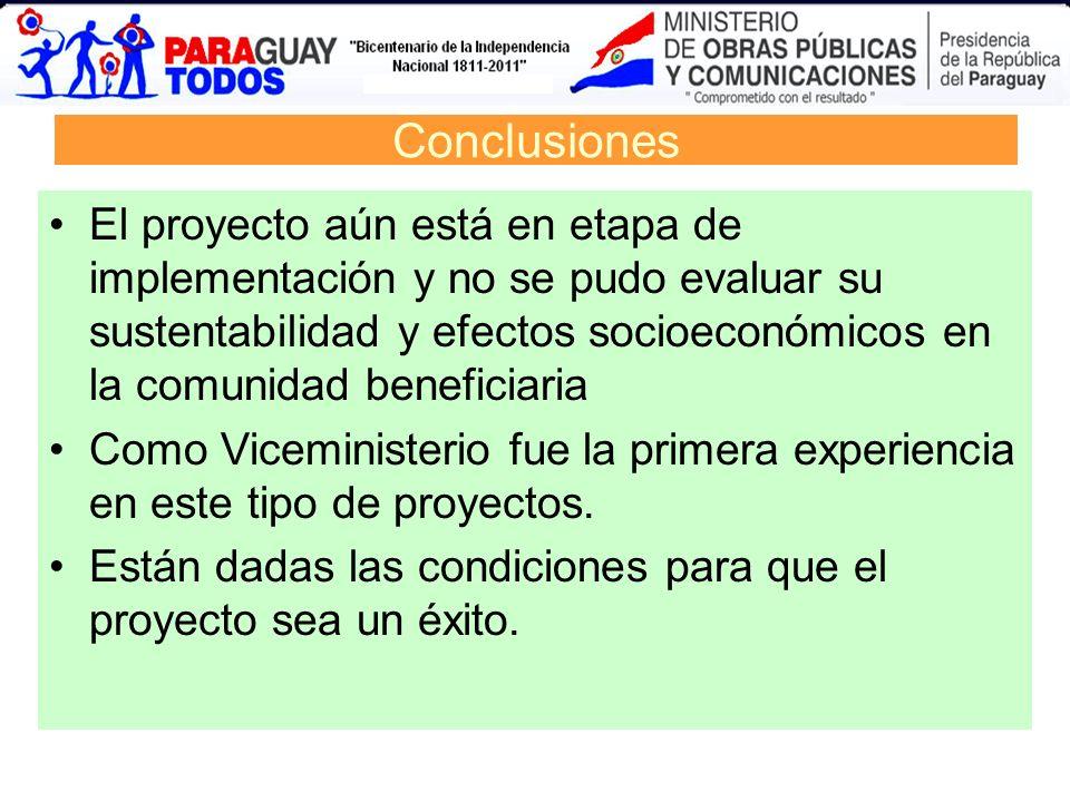 Conclusiones El proyecto aún está en etapa de implementación y no se pudo evaluar su sustentabilidad y efectos socioeconómicos en la comunidad benefic