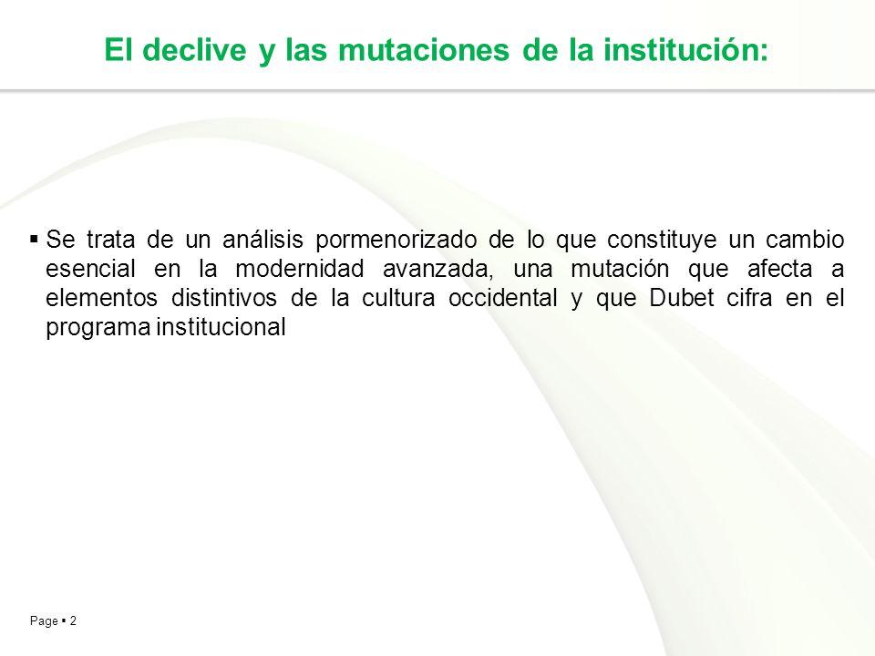 Page 2 El declive y las mutaciones de la institución: Se trata de un análisis pormenorizado de lo que constituye un cambio esencial en la modernidad a