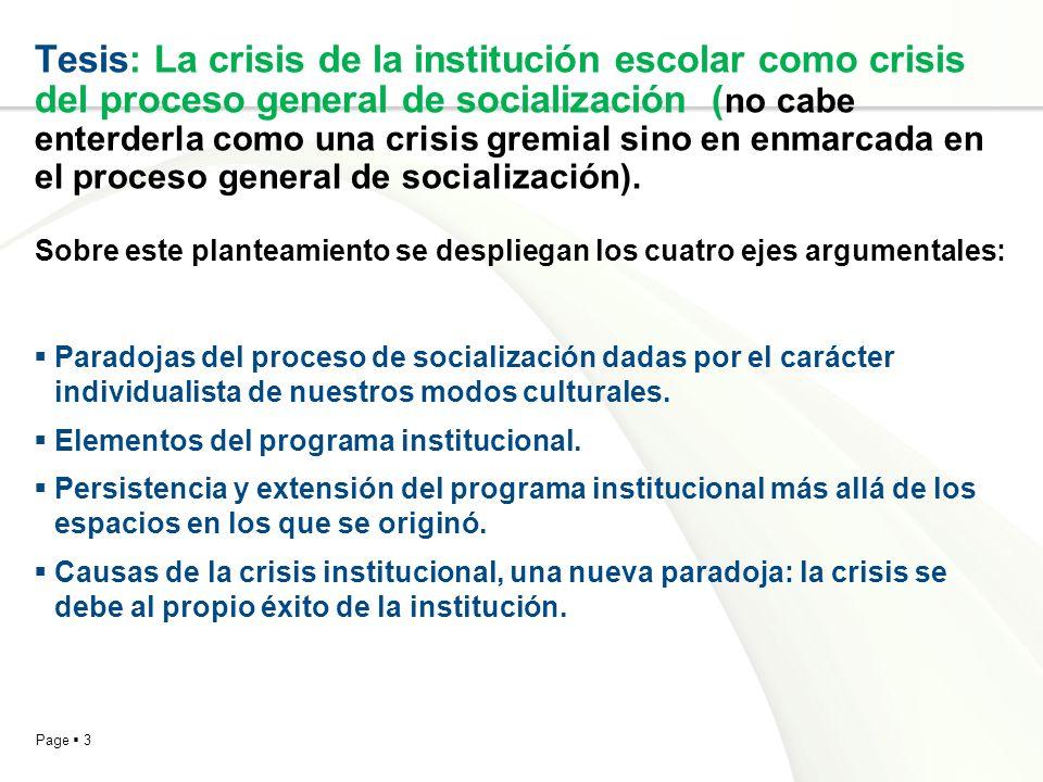 Page 3 Tesis: La crisis de la institución escolar como crisis del proceso general de socialización ( no cabe enterderla como una crisis gremial sino e