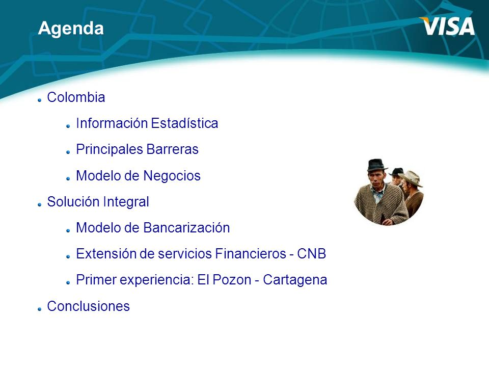 Agenda Colombia Información Estadística Principales Barreras Modelo de Negocios Solución Integral Modelo de Bancarización Extensión de servicios Finan