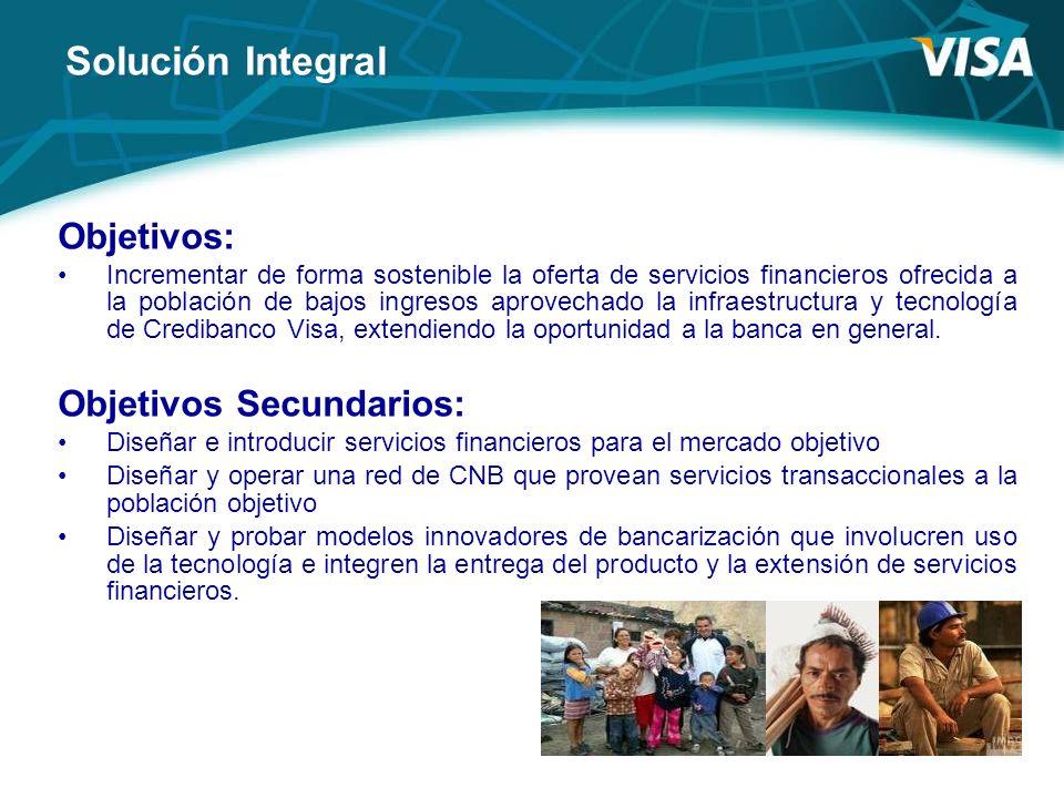 Objetivos: Incrementar de forma sostenible la oferta de servicios financieros ofrecida a la población de bajos ingresos aprovechado la infraestructura