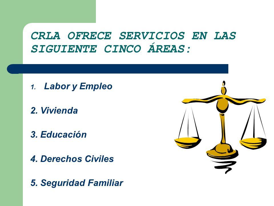 CRLA OFRECE SERVICIOS EN LAS SIGUIENTE CINCO ÁREAS: 1.