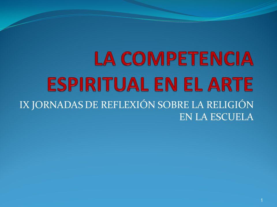IX JORNADAS DE REFLEXIÓN SOBRE LA RELIGIÓN EN LA ESCUELA 1