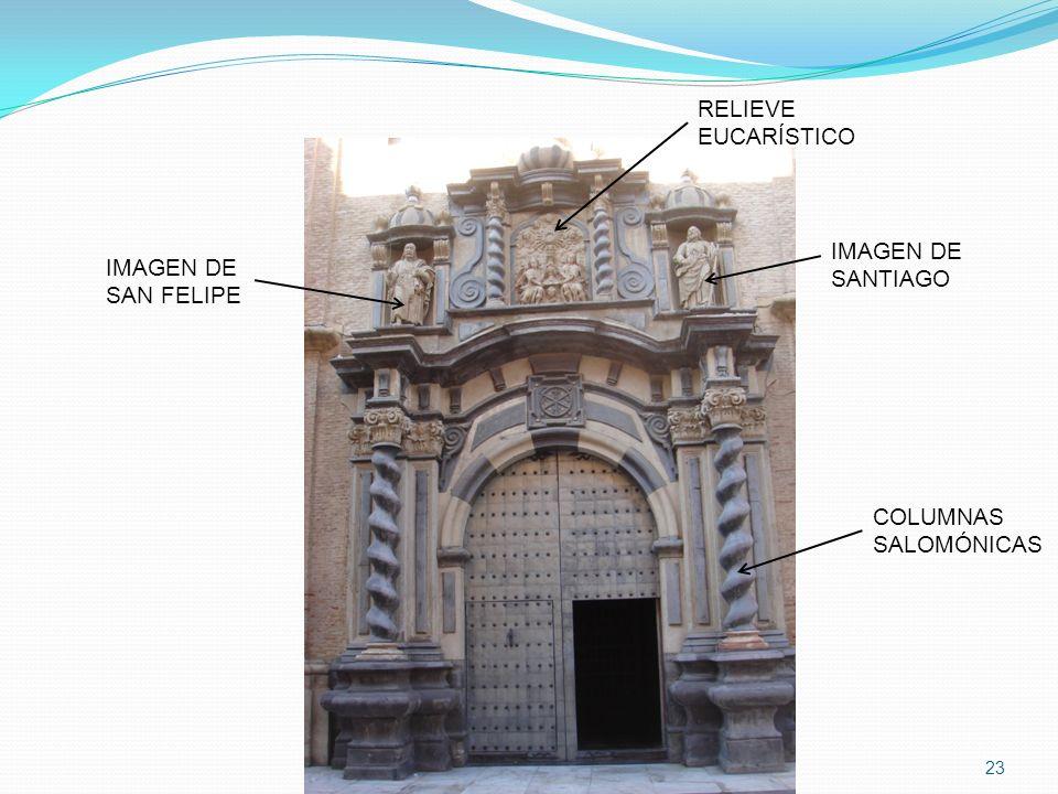 23 RELIEVE EUCARÍSTICO COLUMNAS SALOMÓNICAS IMAGEN DE SANTIAGO IMAGEN DE SAN FELIPE