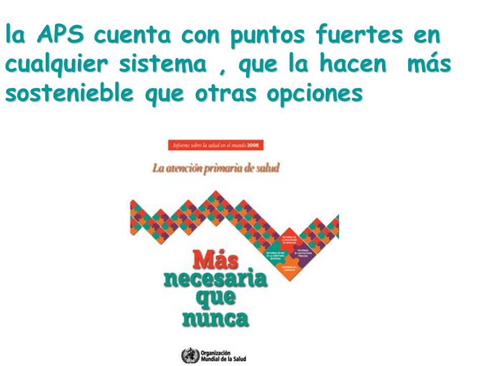la APS cuenta con puntos fuertes en cualquier sistema, que la hacen más sostenieble que otras opciones