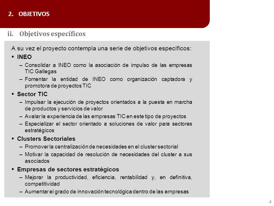 A su vez el proyecto contempla una serie de objetivos específicos: INEO –Consolidar a INEO como la asociación de impulso de las empresas TIC Gallegas