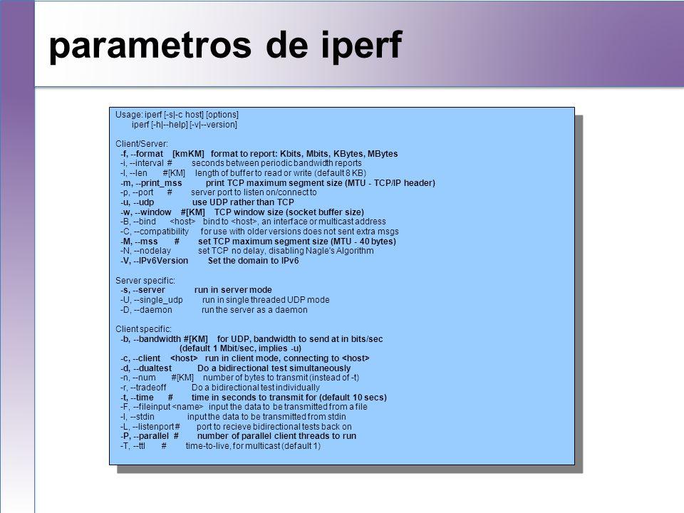 Usage: iperf [-s|-c host] [options] iperf [-h|--help] [-v|--version] Client/Server: -f, --format [kmKM] format to report: Kbits, Mbits, KBytes, MBytes