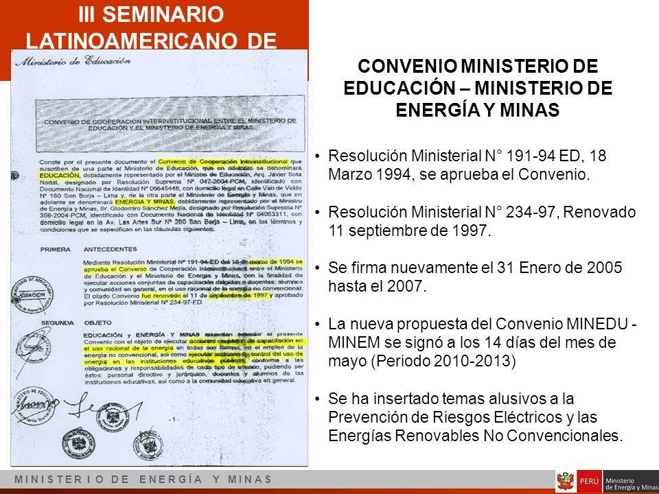 III SEMINARIO LATINOAMERICANO DE EFICIENCIA ENERGÉTICA M I N I S T E R I O D E E N E R G Í A Y M I N A S CONVENIO MINISTERIO DE EDUCACIÓN – MINISTERIO