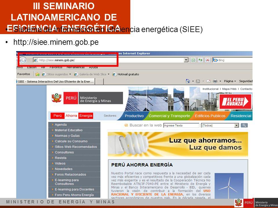 III SEMINARIO LATINOAMERICANO DE EFICIENCIA ENERGÉTICA M I N I S T E R I O D E E N E R G Í A Y M I N A S Sistema de información en eficiencia energéti