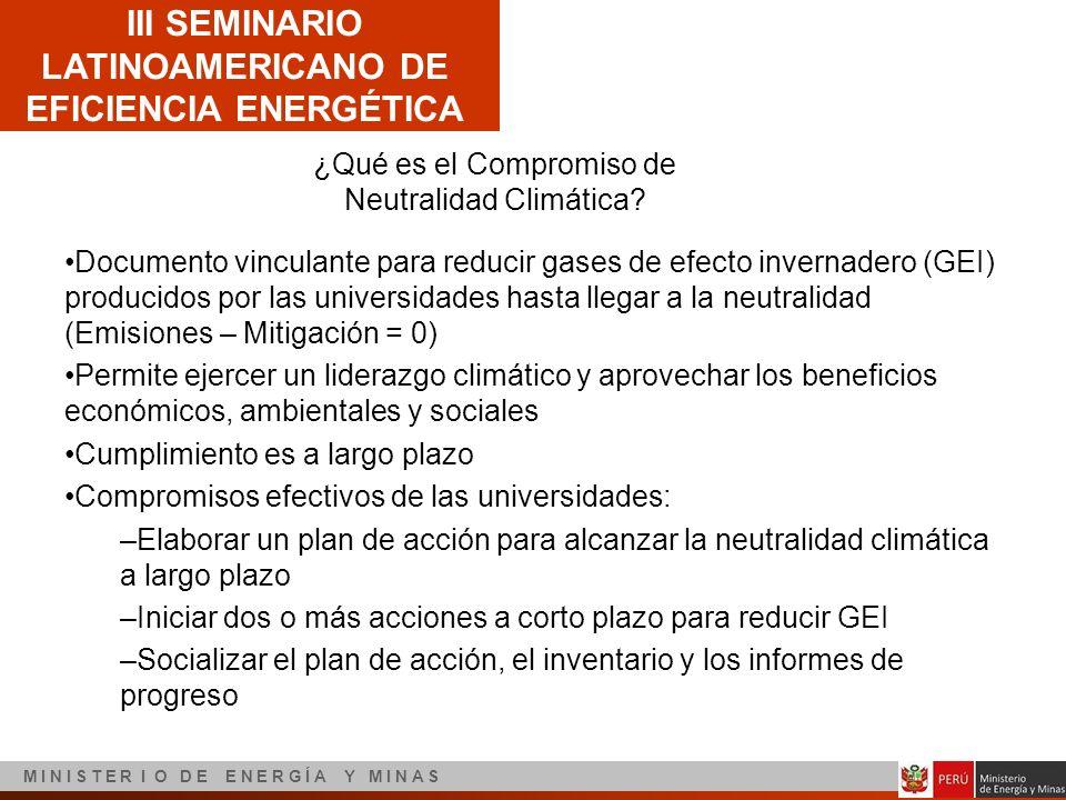 III SEMINARIO LATINOAMERICANO DE EFICIENCIA ENERGÉTICA M I N I S T E R I O D E E N E R G Í A Y M I N A S ¿Qué es el Compromiso de Neutralidad Climátic