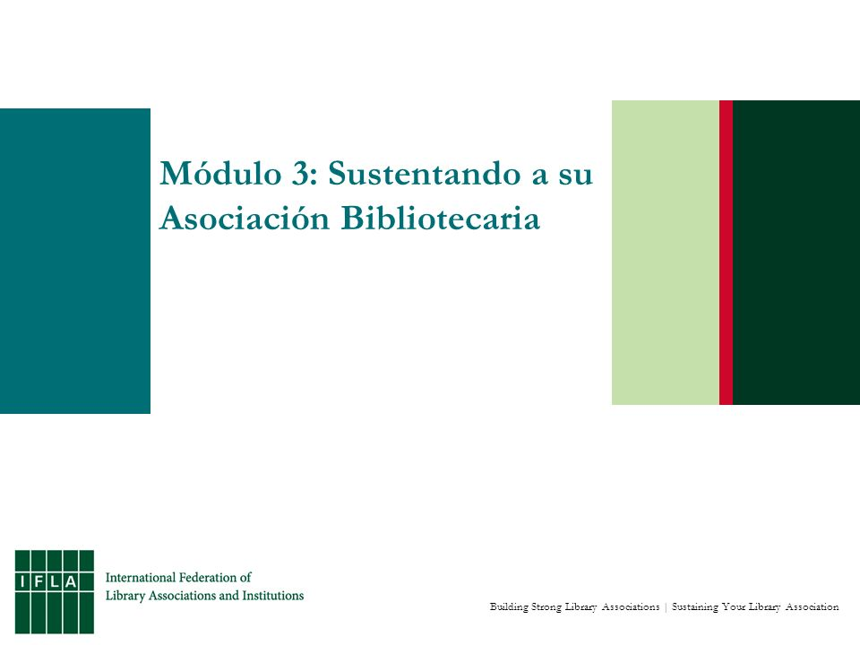 Building Strong Library Associations | Sustaining Your Library Association Módulo 3: Sustentando a su Asociación Bibliotecaria