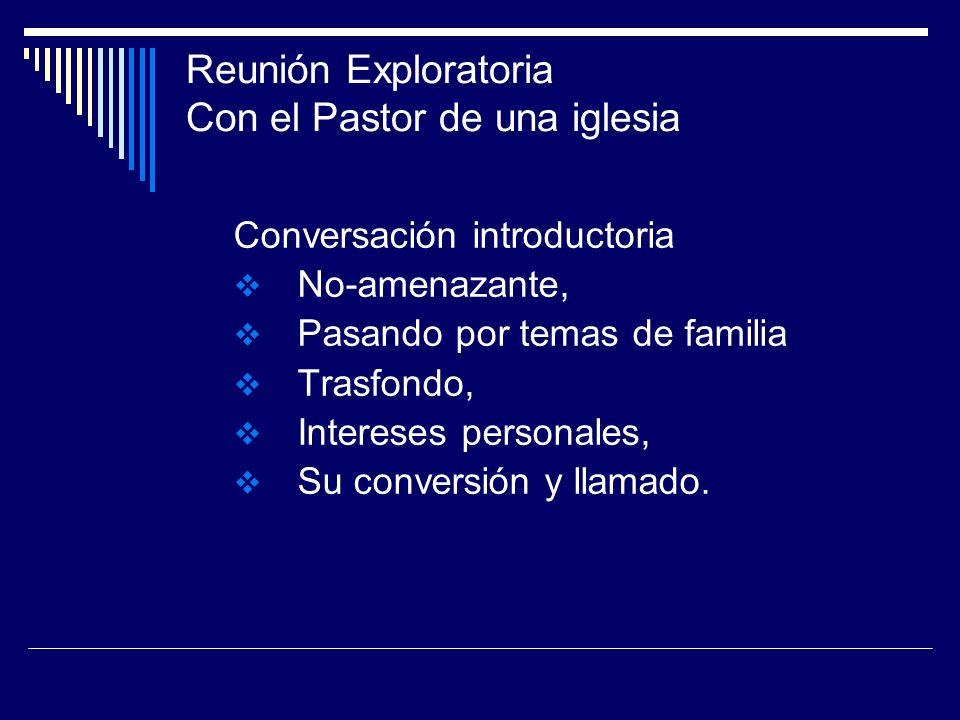 Reunión Exploratoria Con el Pastor de una iglesia Conversación introductoria No-amenazante, Pasando por temas de familia Trasfondo, Intereses personal