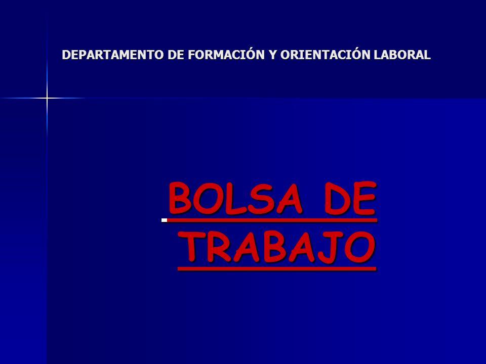 DEPARTAMENTO DE FORMACIÓN Y ORIENTACIÓN LABORAL INFORME DE GESTIÓN DE LA BOLSA DE TRABAJO