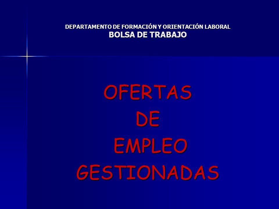 DEPARTAMENTO DE FORMACIÓN Y ORIENTACIÓN LABORAL BOLSA DE TRABAJO GESTIONESPORDEPARTAMENTOS