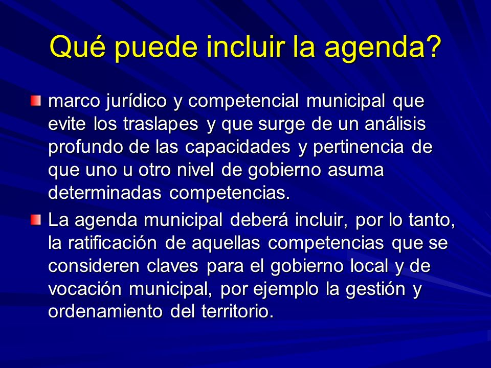 ASAMBLEAS LEGISLATIVAS Parte política El tema del fortalecimiento municipal, descentralización y desarrollo local no son prioritarios en las agendas legislativas.