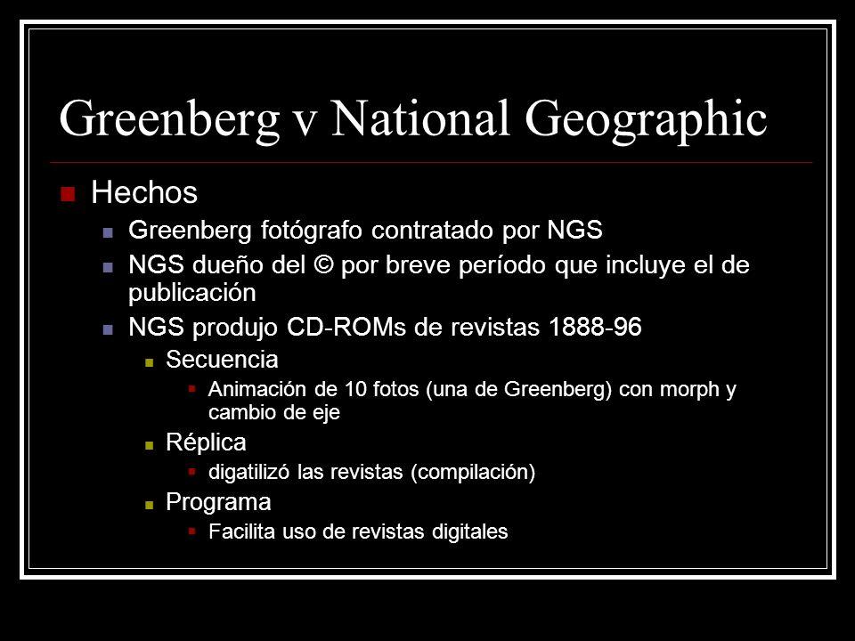 Greenberg v National Geographic Hechos Greenberg fotógrafo contratado por NGS NGS dueño del © por breve período que incluye el de publicación NGS produjo CD-ROMs de revistas 1888-96 Secuencia Animación de 10 fotos (una de Greenberg) con morph y cambio de eje Réplica digatilizó las revistas (compilación) Programa Facilita uso de revistas digitales