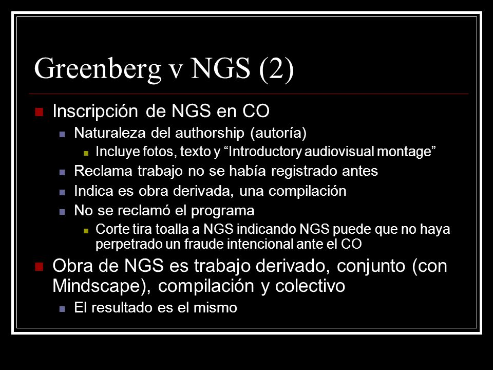 Greenberg v NGS (2) Inscripción de NGS en CO Naturaleza del authorship (autoría) Incluye fotos, texto y Introductory audiovisual montage Reclama traba