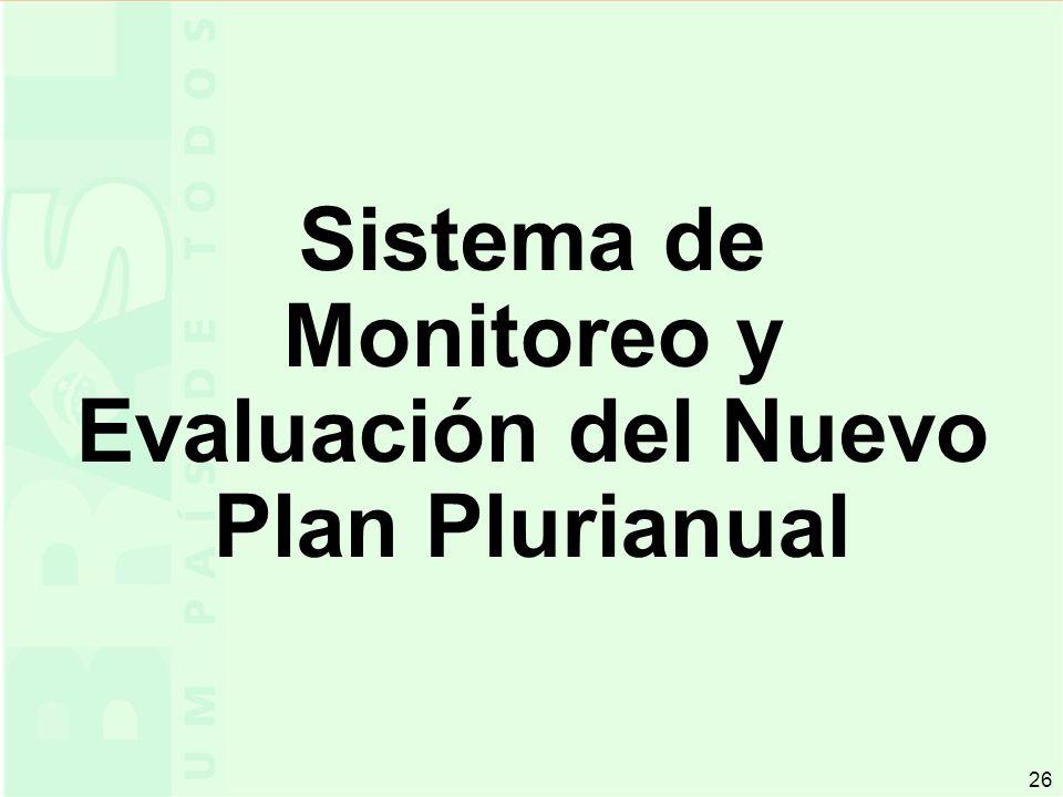 26 Sistema de Monitoreo y Evaluación del Nuevo Plan Plurianual