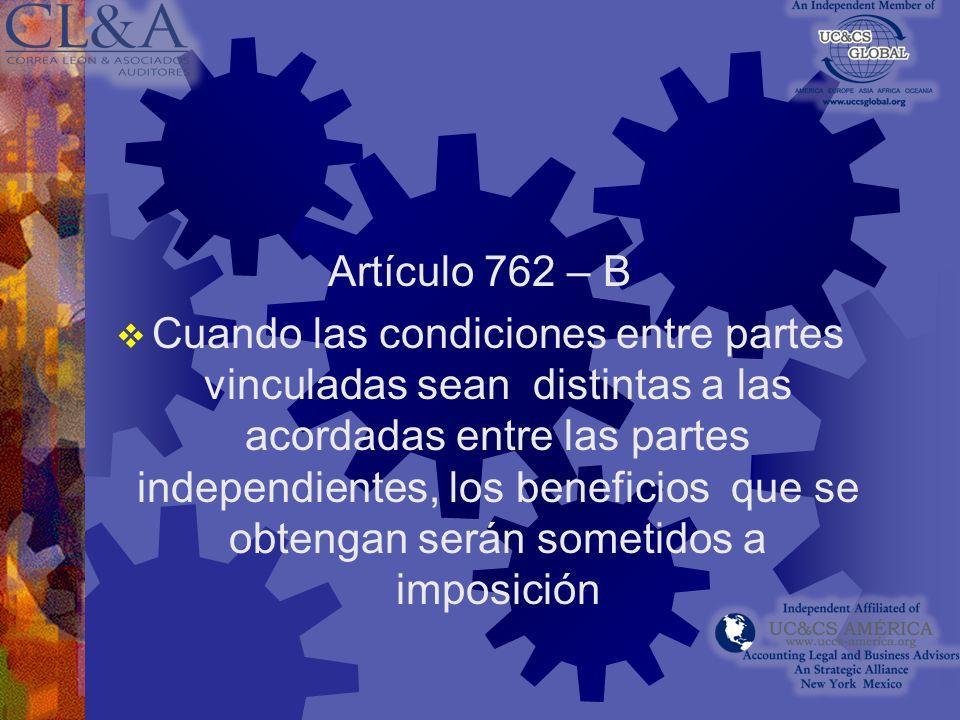 Artículo 762 -J La determinación de los costos y deducciones y de los ingresos se hará aplicando la metodología de los precios de transferencia