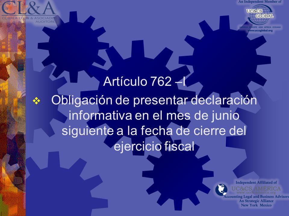 Artículo 762 – B Cuando las condiciones entre partes vinculadas sean distintas a las acordadas entre las partes independientes, los beneficios que se