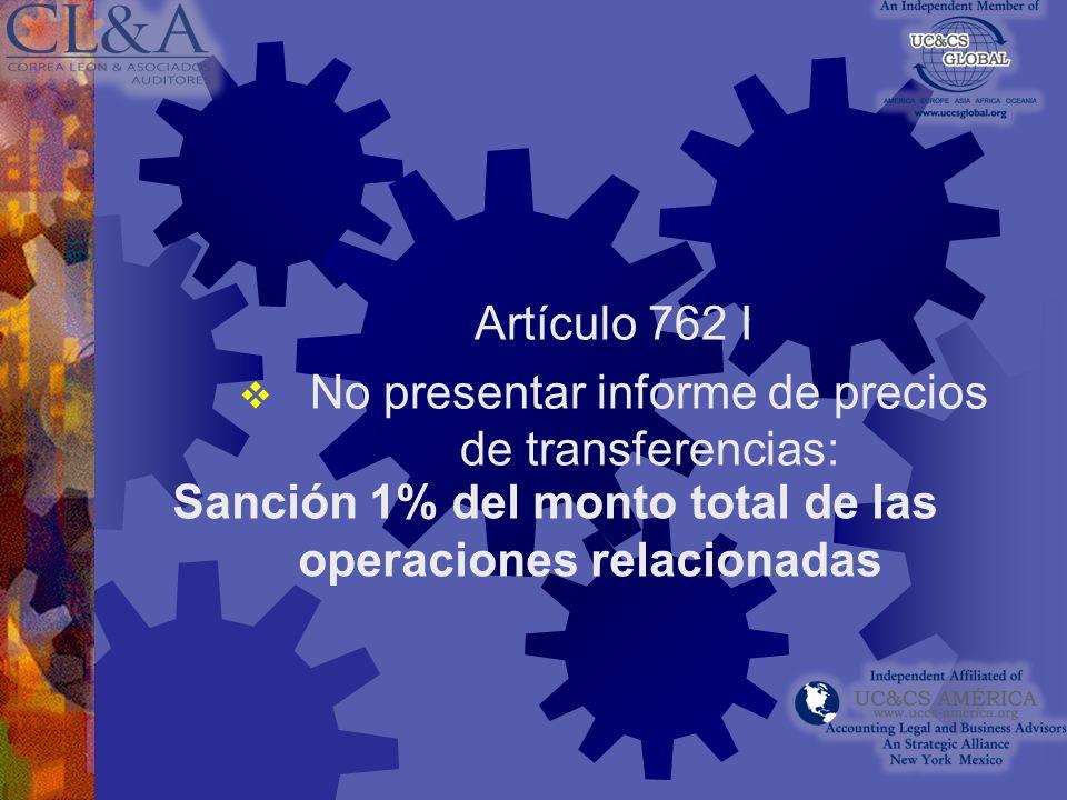 Artículo 762 –I Obligación de presentar declaración informativa en el mes de junio siguiente a la fecha de cierre del ejercicio fiscal