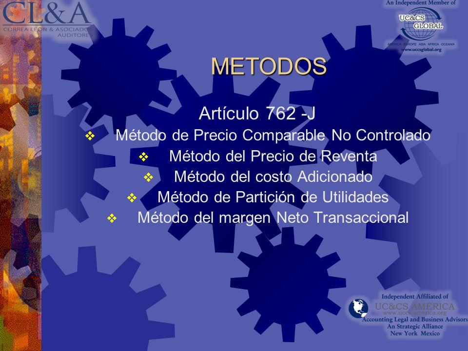 NORMAS COMUNES A LOS METODOS Sección III Artículo 762-E Los elementos para determinar la comparabilidad son: Características de las operaciones Funcio