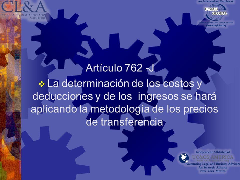 Artículo 762-E Obligación de considerar los precios o contraprestaciones utilizados con partes independientes en operaciones comparables
